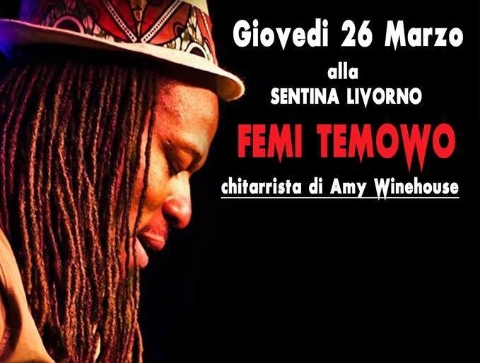 Il chitarrista di Amy Winehouse a Livorno! Femi Temowo live @ laSentina