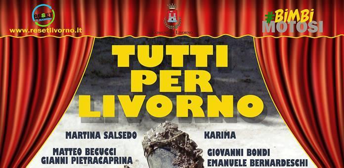 """Teatro Livorno – """"Tutti per Livorno"""", al Goldoni le Star Livornesi e Bimbi Motosi in un evento spettacolare!"""